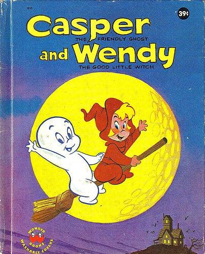 Casper the Friendly Ghost and Wendy the Good Little Witch (Wonder Books 1963)
