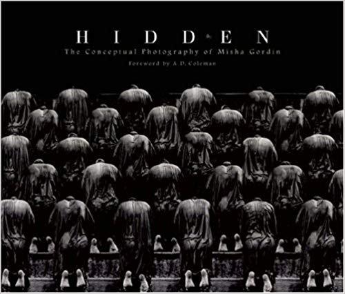 Hidden: The Conceptual Photography of Misha Gordin [Digital]