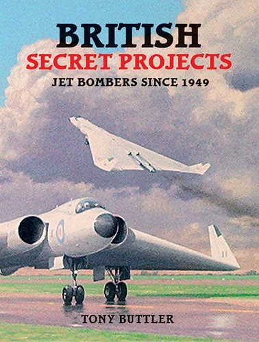 British Secret Projects: Jet Bombers Since 1949 - Tony Buttler -History of [PDF]