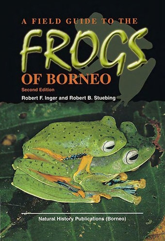 A Field Guide to the Frogs of Borneo by Robert F Inger [Digital eBook]