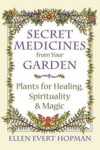 Secret Medicines from Your Garden Plants for Healing, Spirituality & Magic [PDF]