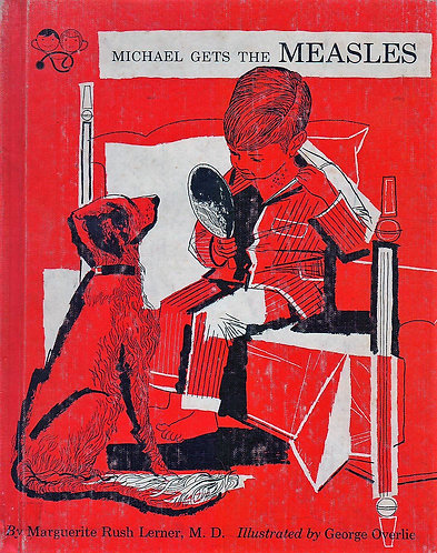 Michael Gets the Measles (1959) by Marguerite Rush Lerner & George Overlie