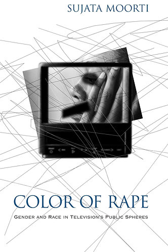 Color of Rape: Gender and Race in Television's Public Spheres [eBook]