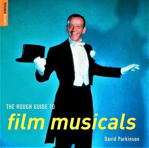 The Rough Guide to Film Musicals by David Parkinson [eBook]