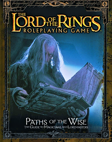 Paths of the Wise: The Guide to Magicians & Loremasters [LOTR Roleplay Guide]