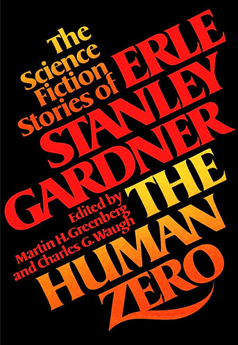 The Human Zero: The Science Fiction Stories of Erle Stanley Gardner (1981) [PDF]
