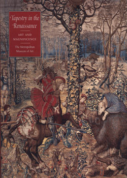 Tapestry in the Renaissance : Art and Magnificence by Thomas P. Campbell [eBook]