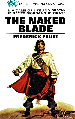 The Naked Blade by George Challis (Frederick Faust) [eBook]