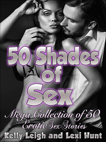 50 Shades of Sex (Mega Collection) by Lexi Hunt, Kelly Leigh [eBook]