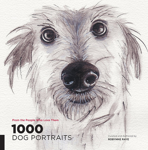 1000 Dog Portraits: From the People Who Love Them [eBook] Robynne Raye