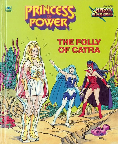 She-Ra Princess of Power: The Folly of Catra (Heroic Champions) by Cindy West