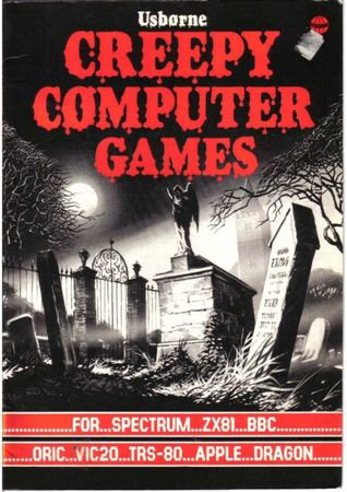 Usborne Creepy Computer Games (1983) by Jenny Tyler (Vintage DOS PC Programming)