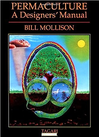 Permaculture: A Designers' Manual (1988) by Bill Mollison