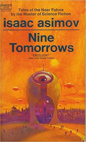 Nine Tomorrows by Isaac Asimov - Short Story Collection [eBook]