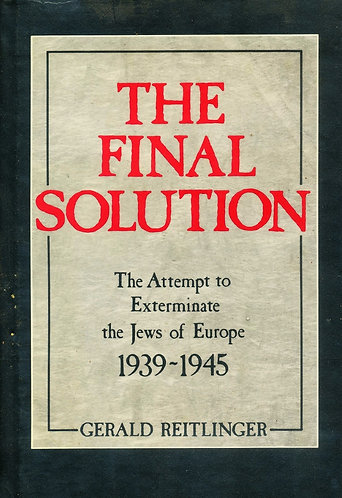 The Final Solution: The Attempt to Exterminate the Jews of Europe - Reitlinger