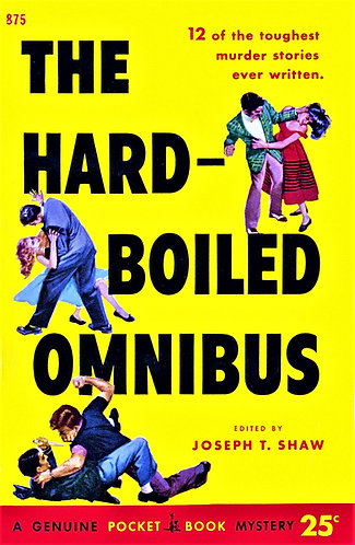 The Hard Boiled Omnibus (1952) by Joseph T. Shaw [eBook]