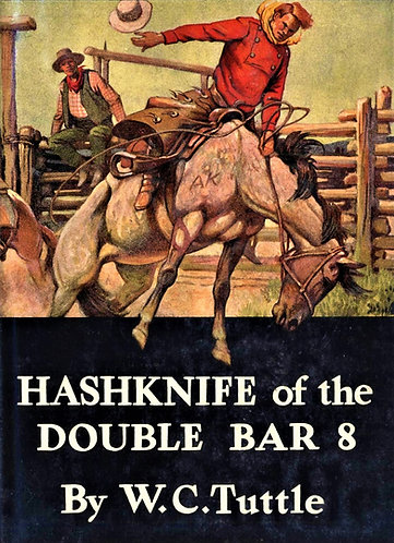Hashknife of the Double Bar 8 by W. C. Tuttle [eBook]