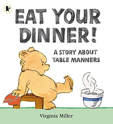 Eat Your Dinner! A Story About Table Manners by Virginia Miller [eBook]