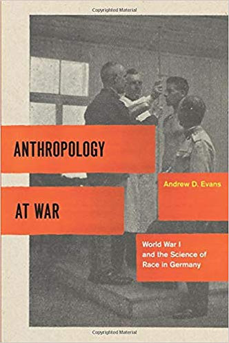 Anthropology at War: World War I and the Science of Race in Germany [eBook]