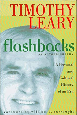 Flashbacks A Personal and Cultural History of an Era Autobiography Timothy Leary