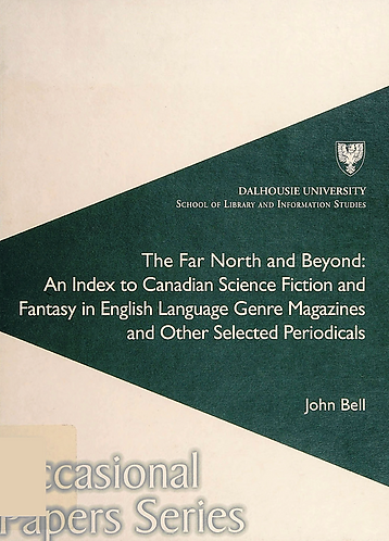 The Far North and Beyond - An Index to Canadian Sci Fi & Fantasy John Bell [PDF]