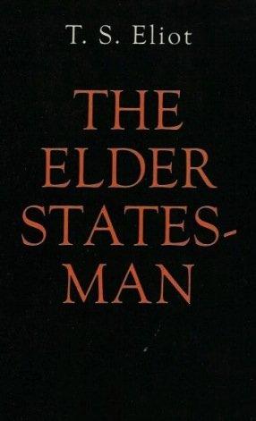 The Elder Statesman (1959) by T. S. Eliot [eBook]