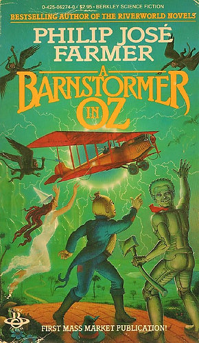 A Barnstormer In Oz by Philip José Farmer (1955) [Science Fiction Riverworld]