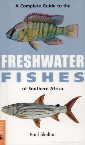 A Complete Guide to Freshwater Fishes of Southern Africa by Paul Skelton [eBook]