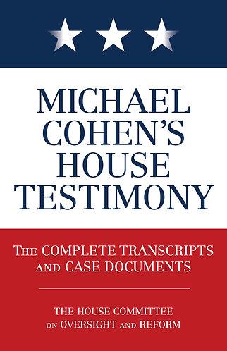 Michael Cohen's House Testimony The Complete Transcripts & Case Documents [ePub]