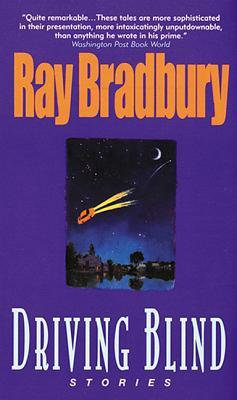 Driving Blind (Short Story Collection) by Ray Bradbury [eBook]