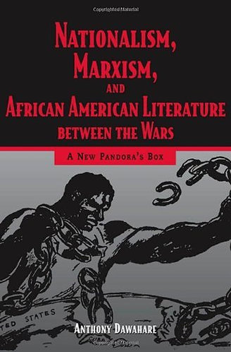 Nationalism, Marxism, and African American Literature Between the Wars [eBook]