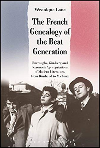 The French Genealogy of the Beat Generation Burroughs Ginsberg & Kerouac [eBook]