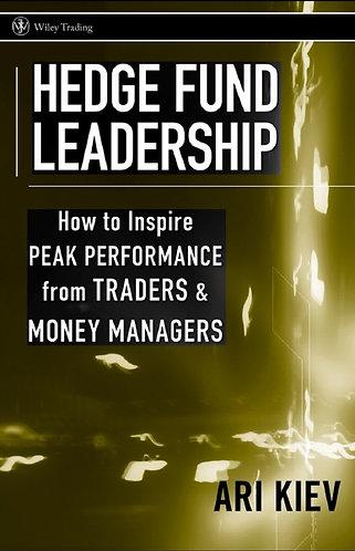 Hedge Fund Leadership: How To Inspire Peak Performance [eBook] Ari Kiev