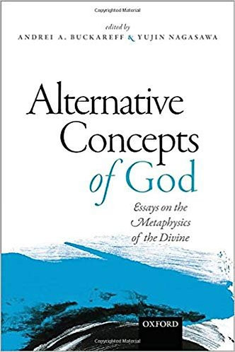 Alternative Concepts of God: Essays on the Metaphysics of the Divine [eBook]