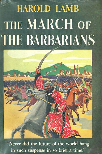 The March of the Barbarians (Mongols) by Harold Lamb [eBook]