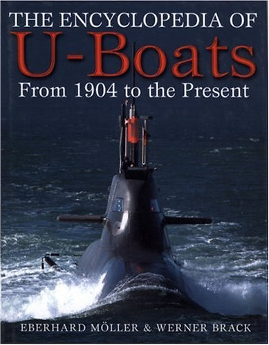 The Encyclopedia of U-Boats: From 1904 to the Present by Eberhard Moller [eBook]