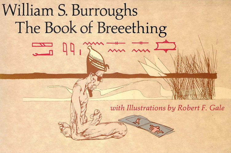 Book of Breeething by William S. Burroughs - Illustrated by Robert F. Gale [PDF]