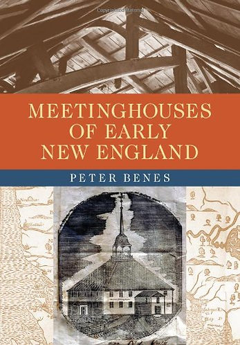 Meetinghouses of Early New England by Peter Benes [eBook]