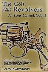 The Colt Double Action Revolvers: A Shop Manual (Vol. 2) by J. Kuhnhausen [PDF]