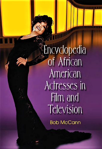 Encyclopedia of African American Black Actresses in Film and Television [eBook]