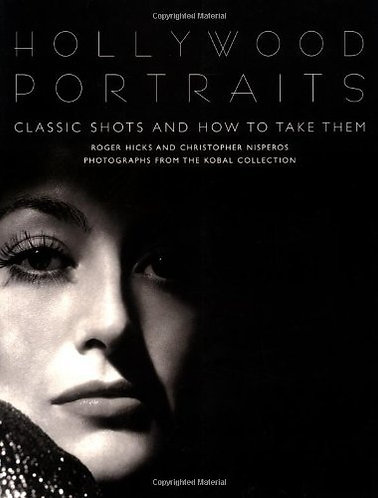 Hollywood Portraits: Classic Shots & How to Take Them by Roger Hicks [eBook]