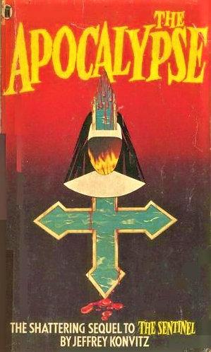 The Apocalypse (Sentinel sequel) by Jeffrey Konvitz (1979) [E-Book]