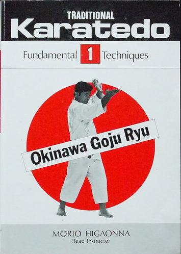 Traditional Karate-Do: Okinawa Goju Ryu Vol. 1 The Fundamentals [eBook] Higaonna