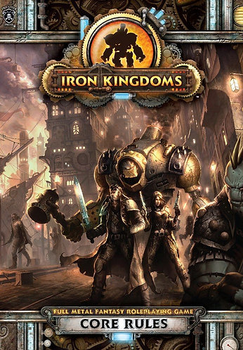 Iron Kingdoms Full Metal Fantasy RPG Roleplaying Game: Core Rules [PDF]