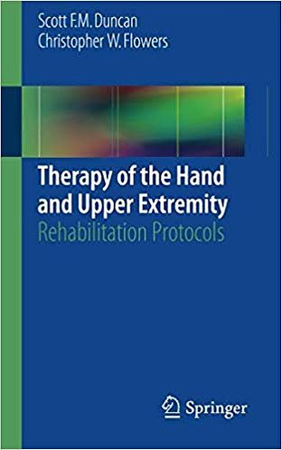 Therapy of the Hand and Upper Extremity: Rehabilitation Protocols [eBook]