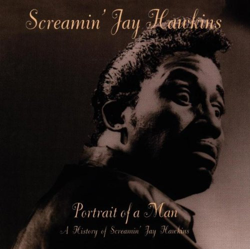 Portrait of a Man: A History of Screamin' Jay Hawkins [MP3 320]