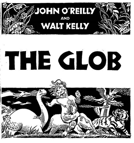 The Glob by John O'Reilly, Illustrated by Walt Kelly (1952)