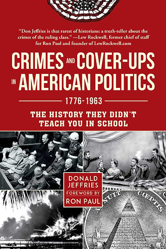 Crimes and Cover-ups in American Politics: 1776-1963 [eBook] Donald Jeffries