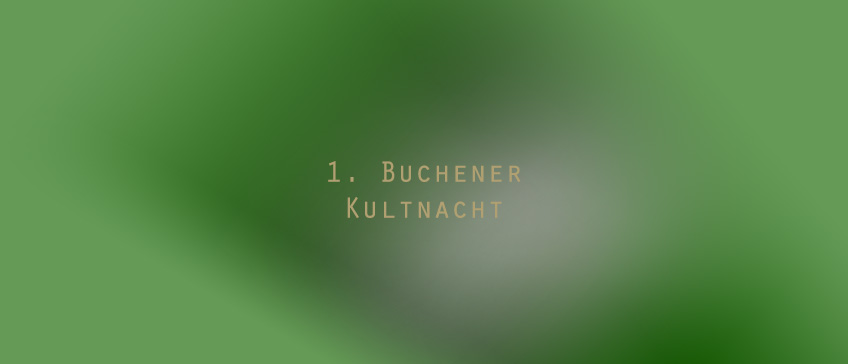 1. Buchener Kultnacht