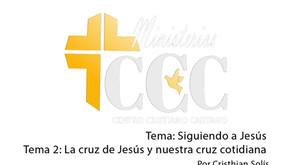 Tema 2: La cruz de Jesús y nuestra cruz cotidiana.